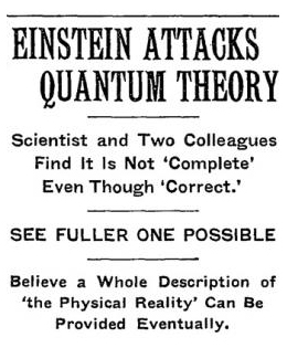 When Einstein, Podolsky and Rosen published their seminal paper pointing out puzzling features of what we now call entanglement, The New York Times treated it as front-page news.