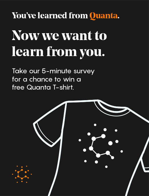 Take out survey for a chance to win a free shirt! http://quantamagazine.org/survey18