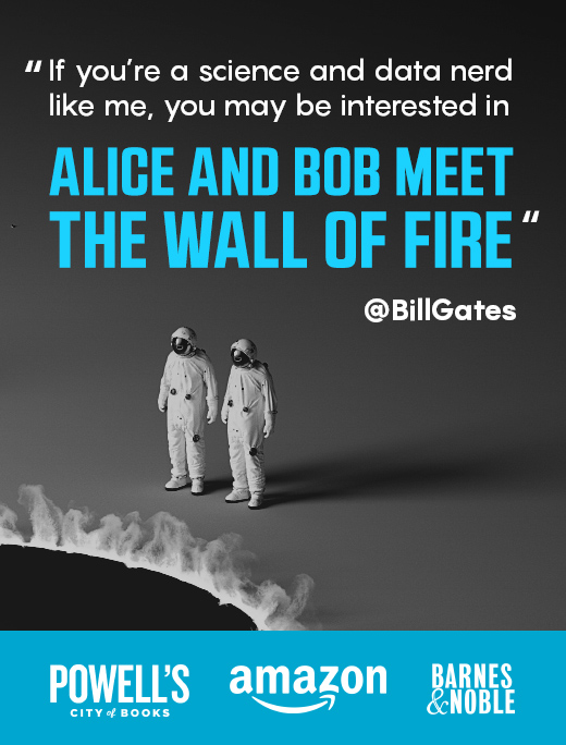 Alice and Bob Meet the Wall of Fire - The Biggest Ideas in Science from Quanta Available now!